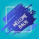 Handwriting teksta writing powitanie Z powrotem Pojęcia znaczenie używać witać powrót someone umieszczać Błękitnego brzmienie lub ilustracja wektor