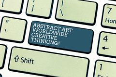 Handwriting text Abstract Art Worldwide Creative Thinking. Concept meaning Modern inspiration artistically Keyboard key. Intention to create computer message stock illustration