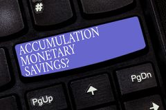 Handwriting text Accumulation Monetary Savingsquestion. Concept meaning Increase in financial assets Keyboard key. Intention to create computer message pressing royalty free stock images