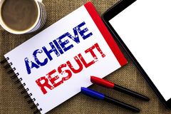 Handwriting text Achieve Result Motivational Call. Concept meaning Obtain Success Reaching your goals written on Notebook Book on. Handwriting text Achieve Stock Photography