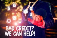 Handwriting text Bad Credit Question We Can Help. Concept meaning offering help after going for loan then rejected.