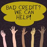 Handwriting text Bad Credit Question We Can Help. Concept meaning offering help after going for loan then rejected vector illustration