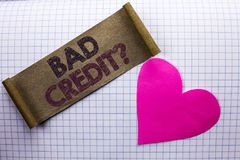 Handwriting text Bad Credit Question. Concept meaning Low Credit Finance Economic Budget Asking Questionaire written on Cardboard. Handwriting text Bad Credit Stock Images