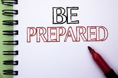 Handwriting text Be Prepared. Concept meaning Preparedness Challenge Opportunity Prepare Plan Management written on Notebook Book. Handwriting text Be Prepared Royalty Free Stock Photo