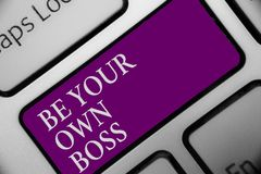 Handwriting text Be Your Own Boss. Concept meaning Entrepreneurship Start business Independence Self-employed Keyboard button hit. Key type message office work Royalty Free Stock Photography