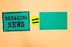 Handwriting text Breaking News. Concept meaning Special Report Announcement Happening Current Issue Flashnews Turquoise paper note. S reminders equal sign stock photography