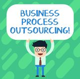 Handwriting text Business Process Outsourcing. Concept meaning Contracting work to external service provider Man. Standing Holding Above his Head Blank royalty free illustration