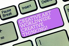 Handwriting text Creative Art Worldwide Creative Thinking. Concept meaning Global modern creativity design Keyboard key. Intention to create computer message royalty free stock images