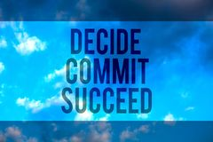 Handwriting text Decide Commit Succeed. Concept meaning achieving goal comes in three steps Reach your dreams Multiline text deskt. Op natural blue sky cloudy stock illustration