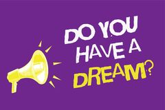 Handwriting text Do You Have A Dream question. Concept meaning asking someone about life goals Achievements Three lines text idea. Messages ideas alarm speaker Stock Photo