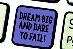 Handwriting text Dream Big And Dare To Fail. Concept meaning Motivation inspiration prepare to make mistakes Keyboard stock image