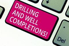 Handwriting text Drilling And Well Completions. Concept meaning Oil and gas petroleum industry engineering Keyboard key royalty free stock photos
