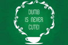 Handwriting text Dumb Is Never Cute. Concept meaning To be stupid ignorant is never an attractive feature Cup and Saucer. With Paisley Design as Steam icon on stock illustration