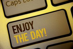 Handwriting text Enjoy The Day Motivational Call. Concept meaning Enjoyment Happy Lifestyle Relaxing Time Text two Words written C. Omputer Keyboard Left Shift Stock Illustration