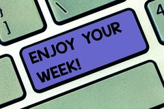 Handwriting text Enjoy Your Week. Concept meaning Best wishes for the start of weekdays have great days Keyboard key. Intention to create computer message royalty free stock photos