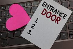Handwriting text Entrance Door. Concept meaning Way in Doorway Gate Entry Incoming Ingress Passage Portal Paper Romantic lovely me stock photography
