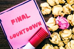 Handwriting text Final Countdown. Concept meaning Last moment of any work having no posibility of discusion stock image