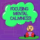 Handwriting text Focusing Mental Calmness. Concept meaning free the mind from agitation or any disturbance Baby Sitting. On Rug with Pacifier Book and Blank royalty free illustration