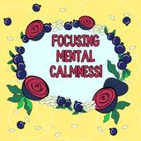 Handwriting text Focusing Mental Calmness. Concept meaning free the mind from agitation or any disturbance Floral Wreath stock illustration