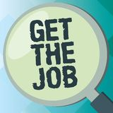 Handwriting text Get The Job. Concept meaning Obtain position employment work Headhunting recruiting.  stock illustration