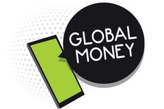 Handwriting text Global Money. Concept meaning International finance World currency Transacted globally Cell phone receiving text. Messages chats information stock illustration