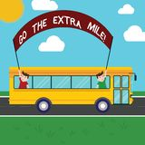 Handwriting text Go The Extra Mile. Concept meaning Give an additional do more than is expected from you Two Kids Inside. School Bus Holding Out Banner with stock illustration