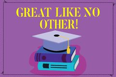 Handwriting text Great Like No Other. Concept meaning The most excellent bright unique talent greatness Color Graduation royalty free illustration