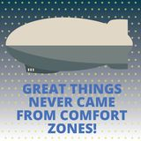 Handwriting text Great Things Never Came From Comfort Zones. Concept meaning Inspiration to try new ways Torpedo Missile. Above a blank Rectangular Shape form vector illustration