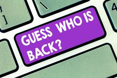 Handwriting text Guess Who Is Back. Concept meaning Game surprise asking wondering curiosity question Keyboard key. Intention to create computer message royalty free stock photo