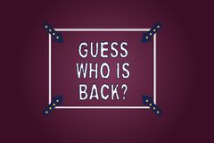 Handwriting text Guess Who Is Back. Concept meaning Game surprise asking wondering curiosity question Square Outline. With Corner Arrows Pointing Inwards on stock illustration