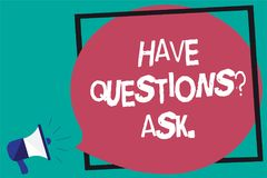 Handwriting text Have Questions question Ask.. Concept meaning asking someone respond you with feedback Framed multiline text idea. S sound speaker declare issue Royalty Free Stock Photography