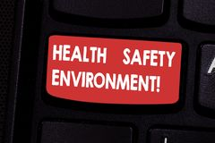 Handwriting text Health Safety Environment. Concept meaning Environmental protection and safety at work Keyboard key Intention to. Create computer message stock image