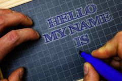 Handwriting text Hello My Name Is. Concept meaning Introduce yourself meeting someone new Presentation Paper blue background graph. Marker pen message idea Stock Photography