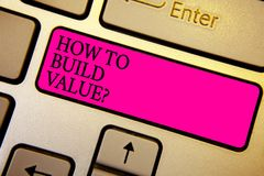 Handwriting text How To Build Value question. Concept meaning Ways for developing growing building a business Crystal orange compu. Ter keyboard pink button stock image