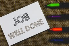 Handwriting text Job Well Done. Concept meaning Well Performed You did it Cheers Approval Par Accomplished White Paper. Important reminder Communicate ideas stock photo