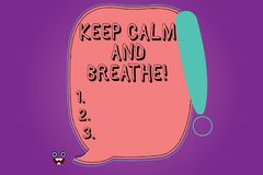 Handwriting text Keep Calm And Breathe. Concept meaning Take a break to overcome everyday difficulties Blank Color. Speech Bubble Outlined with Exclamation stock illustration