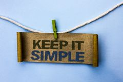 Handwriting text Keep It Simple. Concept meaning Simplify Things Easy Understandable Clear Concise Ideas written on Cardboard Pape. Handwriting text Keep It Royalty Free Stock Photo