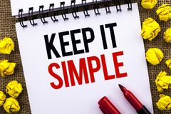 Handwriting text Keep It Simple. Concept meaning Simplify Things Easy Understandable Clear Concise Ideas written on Notebook Book. Handwriting text Keep It Stock Photography