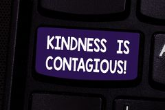 Handwriting text Kindness Is Contagious. Concept meaning it ignites the desire to reciprocate and pass it on Keyboard. Key Intention to create computer message stock photography