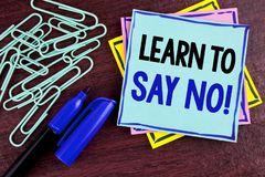 Handwriting text Learn To Say No Motivational Call. Concept meaning Encouragement advice tips morality values written on Sticky No. Handwriting text Learn To Say stock photo