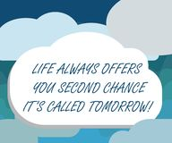 Handwriting text Life Always Offers You Second Chance It S Called Tomorrow. Concept meaning More opportunities Blank. Halftone Cloud Shape Empty Puff Bubble No stock illustration