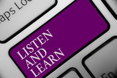 Handwriting text Listen And Learn. Concept meaning Pay attention to get knowledge Learning Education Lecture Keyboard button hit k stock image