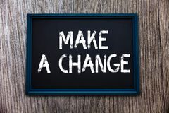 Handwriting text Make A Change. Concept meaning Create a Difference Alteration Have an Effect Metamorphose.  stock image