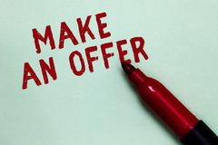Handwriting text Make An Offer. Concept meaning Proposal Bring up Volunteer Proffer Bestow Bid Grant Open red marker intention com. Municating message ideas royalty free stock photography