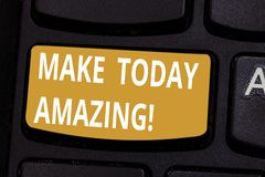 Handwriting text Make Today Amazing. Concept meaning encouraging someone to see bright positive side of day Keyboard key royalty free stock image