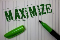 Handwriting text Maximize. Concept meaning Increase to the greatest possible amount or degree Make larger Linned paper background. Pen cap marker highlighter royalty free stock photos