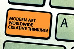 Handwriting text Modern Art Worldwide Creative Thinking. Concept meaning Creativity artistic expressions Keyboard key. Intention to create computer message stock illustration
