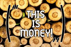 Handwriting text This Is Money. Concept meaning Large revenues from work or investment Good incomes earnings Wooden. Background vintage wood wild message ideas royalty free stock image