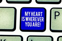 Handwriting text My Heart Is Wherever You Are. Concept meaning Expressing roanalysistic feelings and emotions Keyboard royalty free illustration