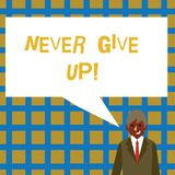 Handwriting text Never Give Up. Concept meaning Be persistent motivate yourself succeed never look back Businessman. Handwriting text Never Give Up. Conceptual stock illustration